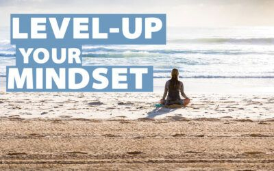 Level-Up Your Mindset
